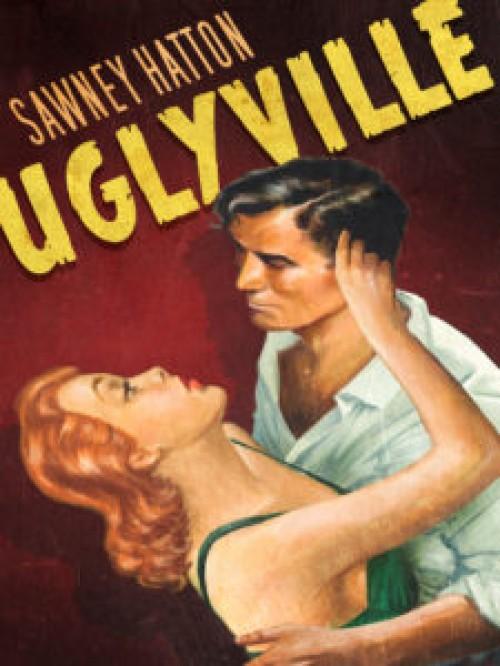 Uglyville, A Novella